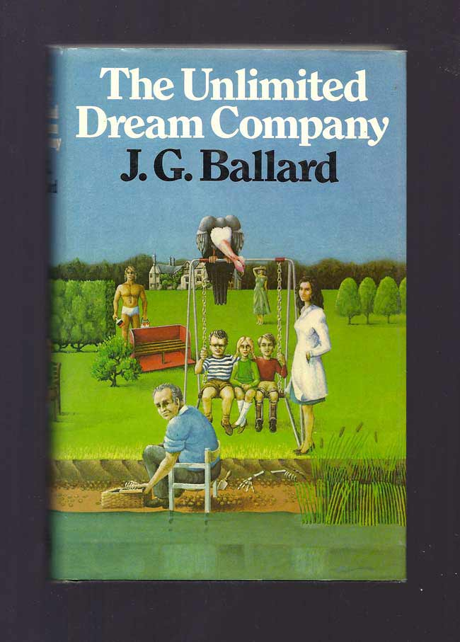 THE UNLIMITED DREAM COMPANY. J. G. Ballard.