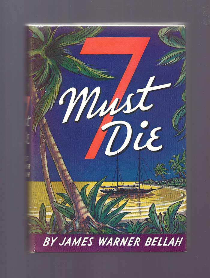 7 MUST DIE. James Warner Bellah