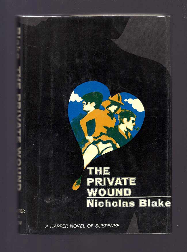 THE PRIVATE WOUND. Nicholas Blake, Cecil Day-Lewis