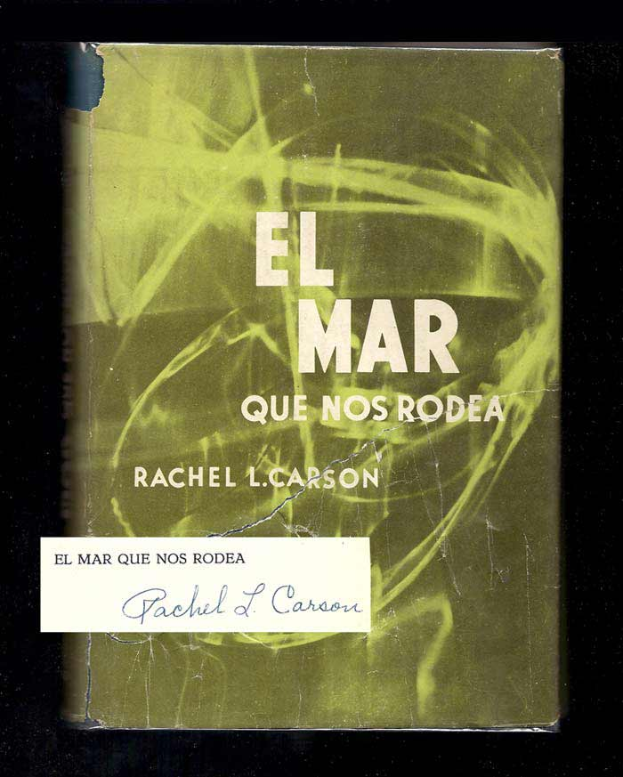 EL MAR, Que Nos Rodea (Spanish Version of The Sea Around US). Signed. Rachel L. Carson