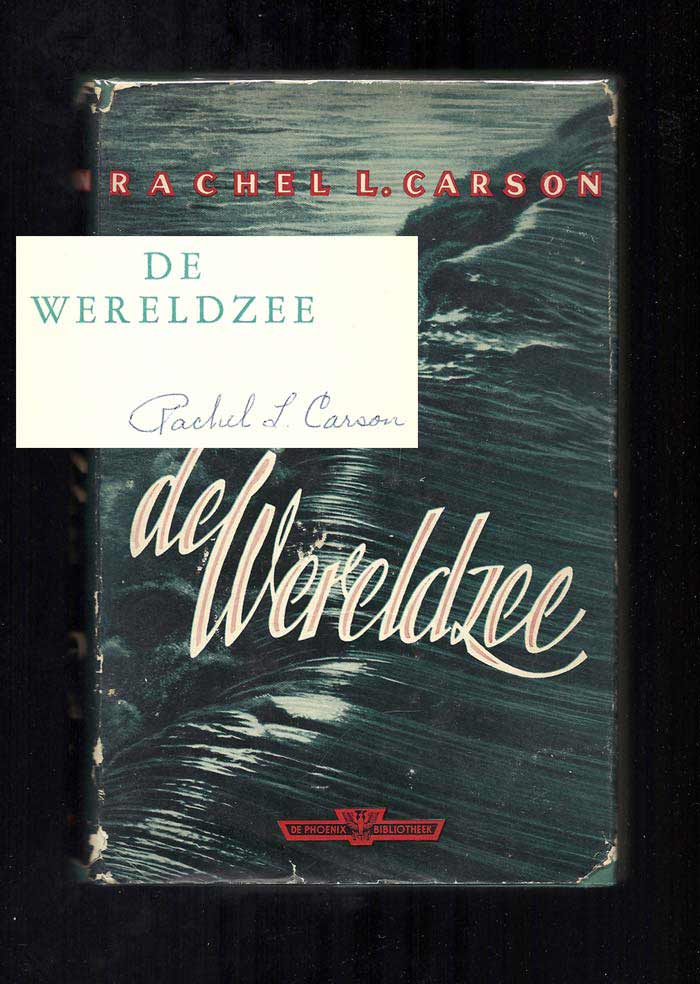 DE WERELDZEE (Dutch Version of The Sea Around). Signed. Rachel L. Carson