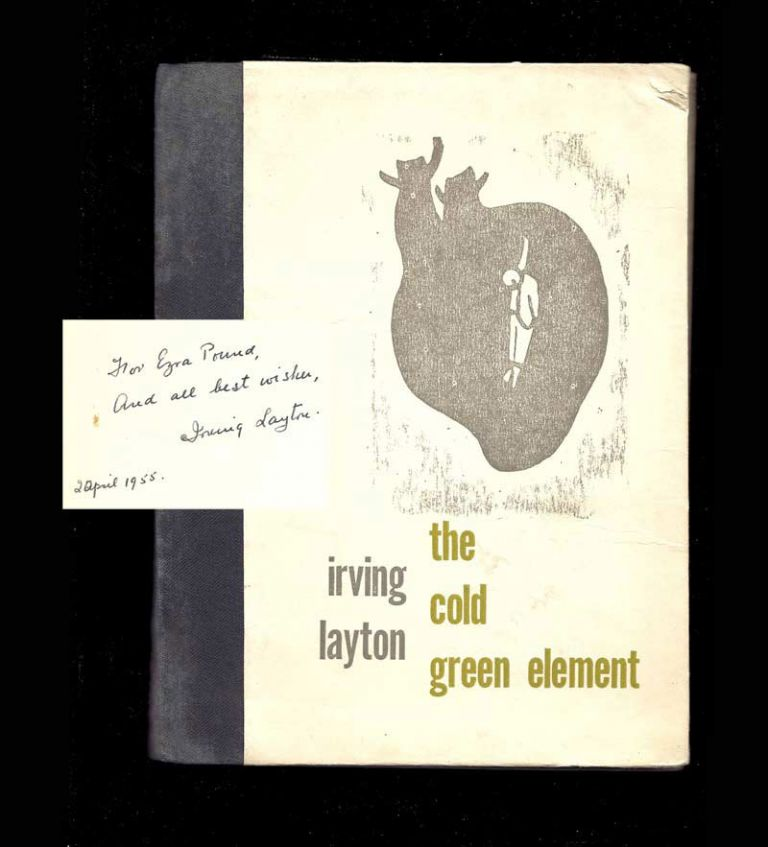 THE COLD GREEN ELEMENT. Presentation Copy Inscribed To Ezra Pound. Irving Layton, Ezra Pound.