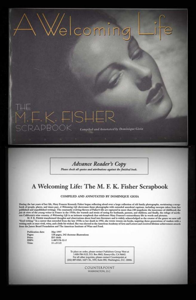 A WELCOMING LIFE. THE M.F.K. FISHER SCRAPBOOK. COMPILED AND ANNOTATED. M. F. K. Fisher