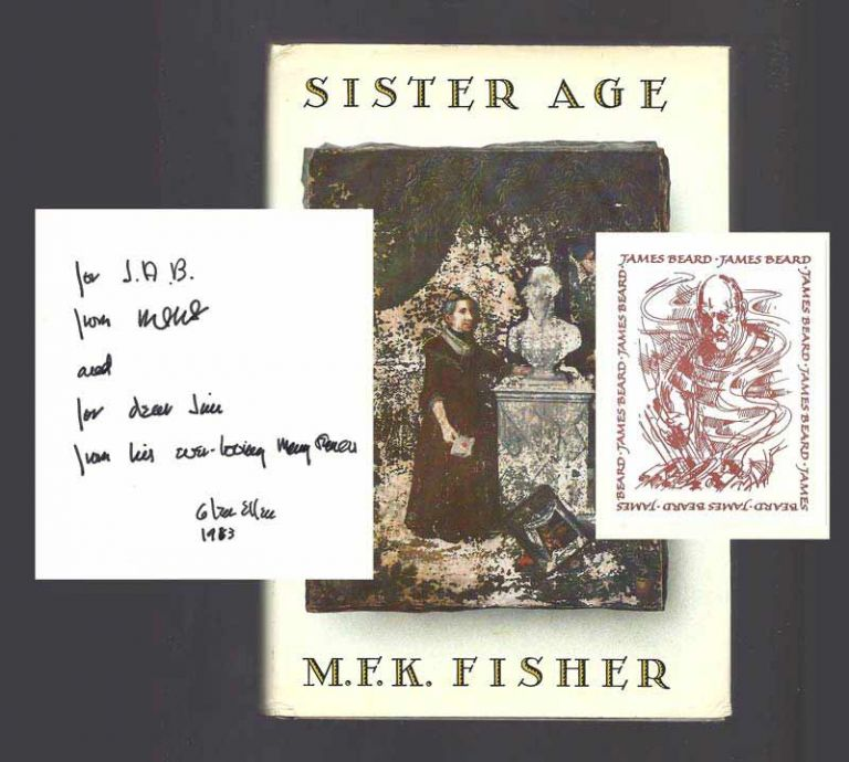 SISTER AGE. Inscribed. American chef & food writer James Beard's Copy. M. F. K. Fisher.