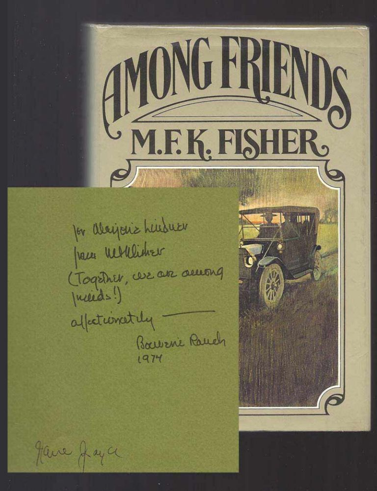 AMONG FRIENDS. Inscribed. M. F. K. Fisher
