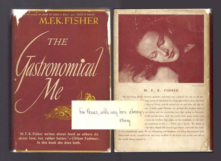 THE GASTRONOMICAL ME. Inscribed to her sister. M. F. K. Fisher