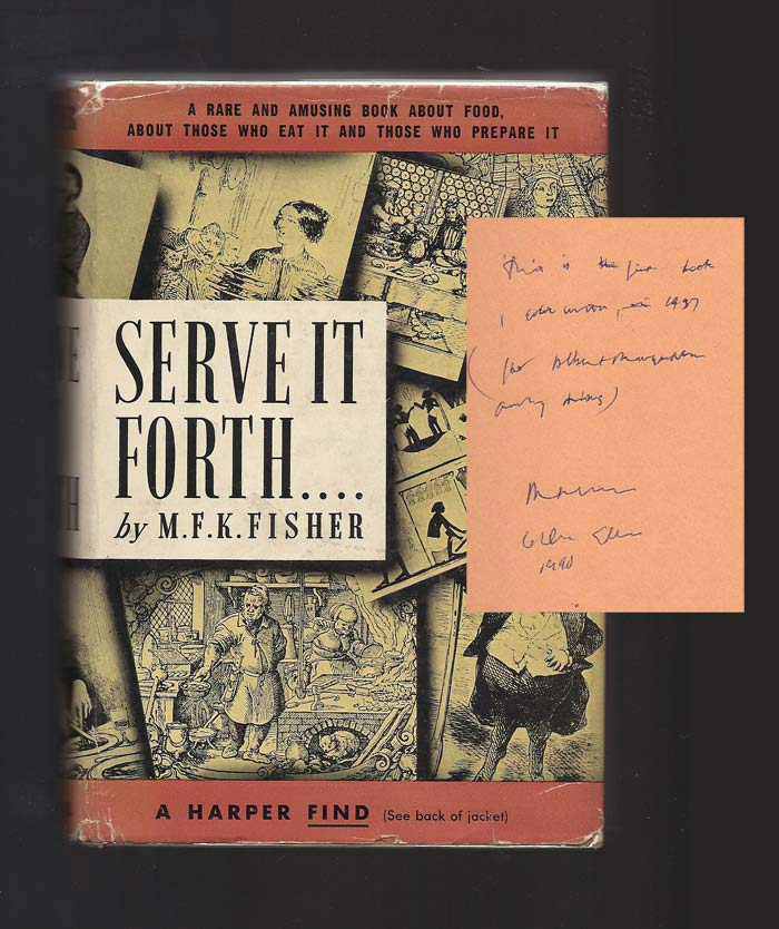 SERVE IT FORTH. Inscribed. M. F. K. Fisher.