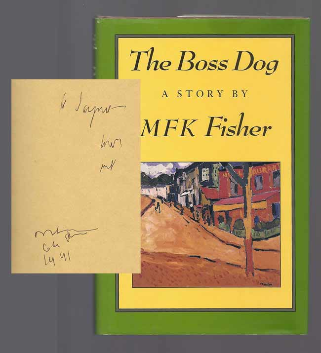 THE BOSS DOG. Inscribed. M. F. K. Fisher.