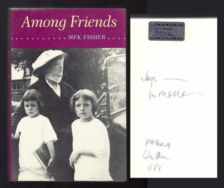 AMONG FRIENDS. Inscribed. M. F. K. Fisher.