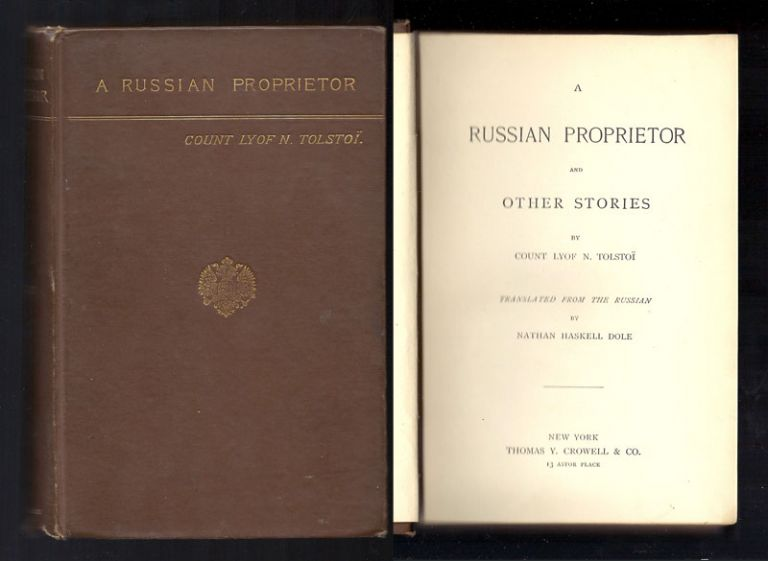 A RUSSIAN PROPRIETOR. Translated by: Nathan Haskell Dole.