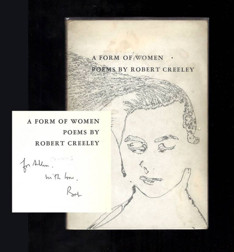 A FORM OF WOMEN. Inscribed to Allen Ginsberg. Robert Creeley.