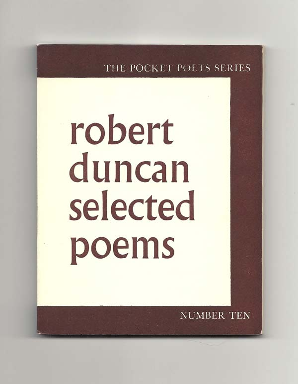 SELECTED POEMS. Robert Duncan