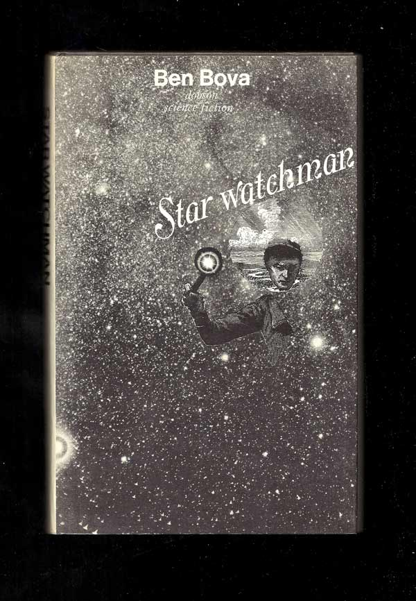 STAR WATCHMAN. Ben Bova.