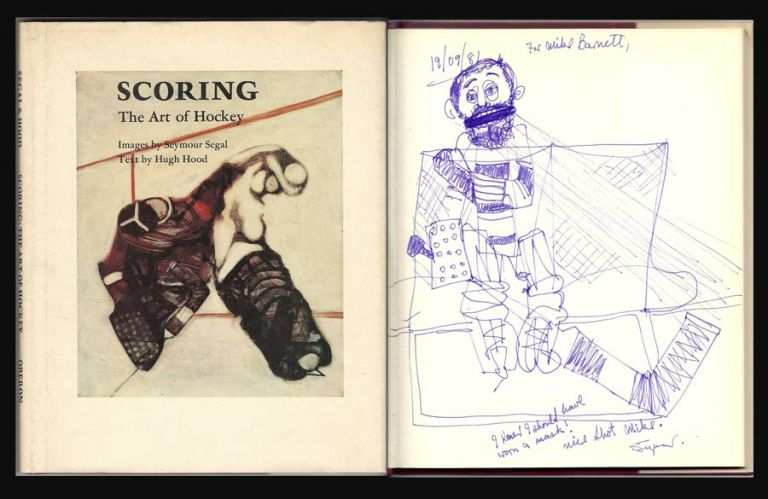 SCORING The Art Of Hockey. Signed & with Drawing. Hugh. Segal Hood, Seymour