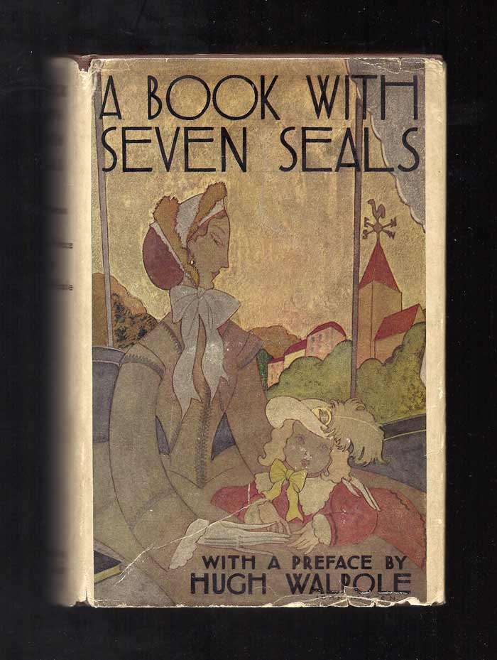 A BOOK WITH SEVEN SEALS [A Victorian Childhood] - foreword by Hugh Walpole. Anon, Agnes Maud Davies.