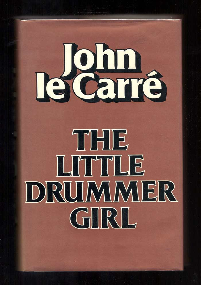THE LITTLE DRUMMER GIRL. John Le Carré, Pseud. David John Moore Cornwell