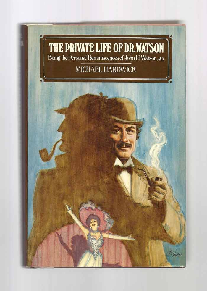 THE PRIVATE LIFE OF DR. WATSON. Michael Hardwick