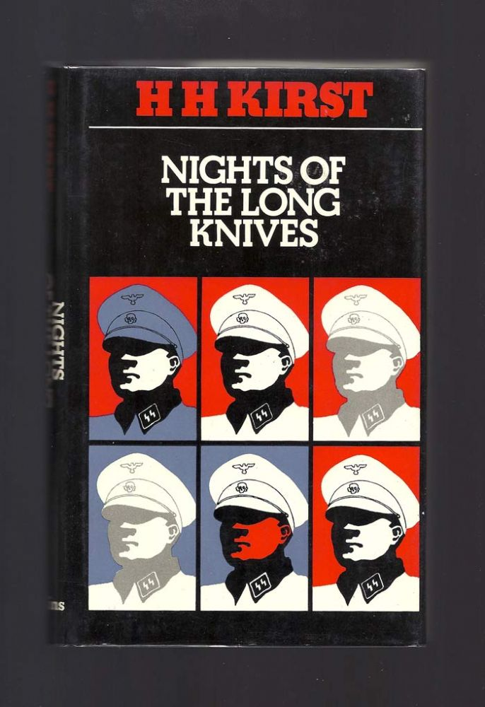 NIGHTS OF THE LONG KNIVES. H. H. Kirst.