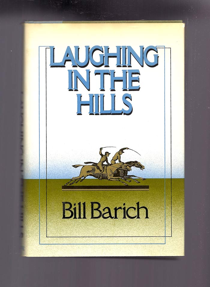 LAUGHING IN THE HILLS. Bill Barich