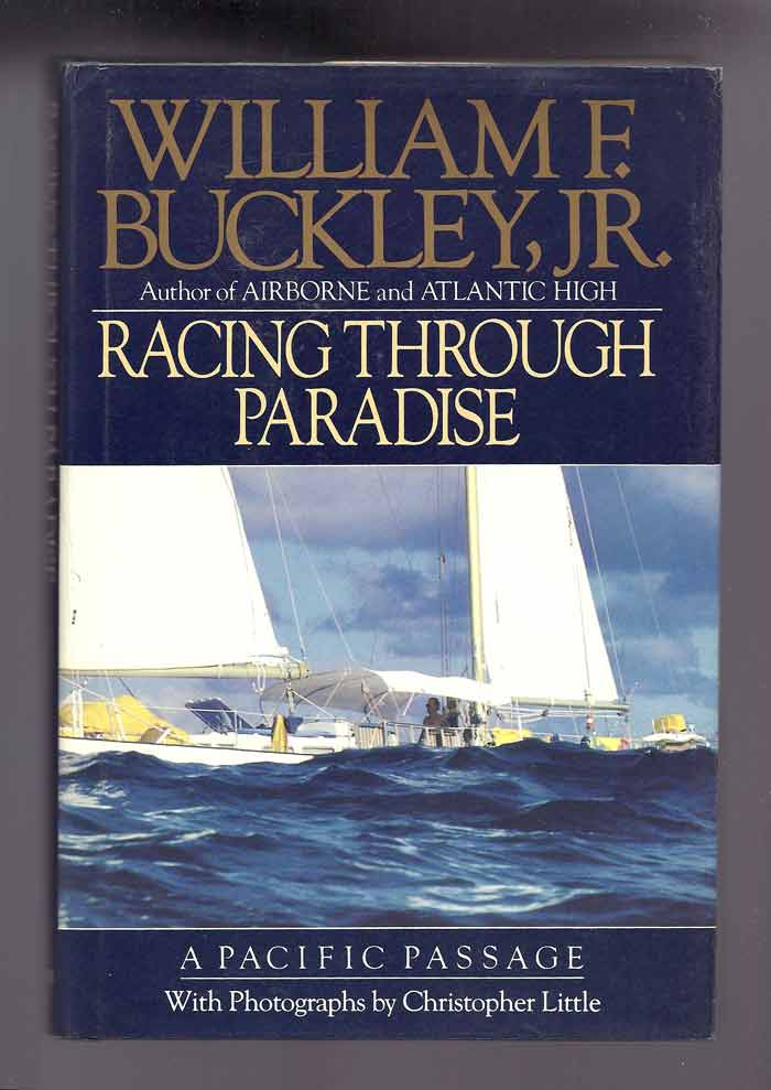 RACING THROUGH PARADISE: A Pacific Passage. William F. Buckley.