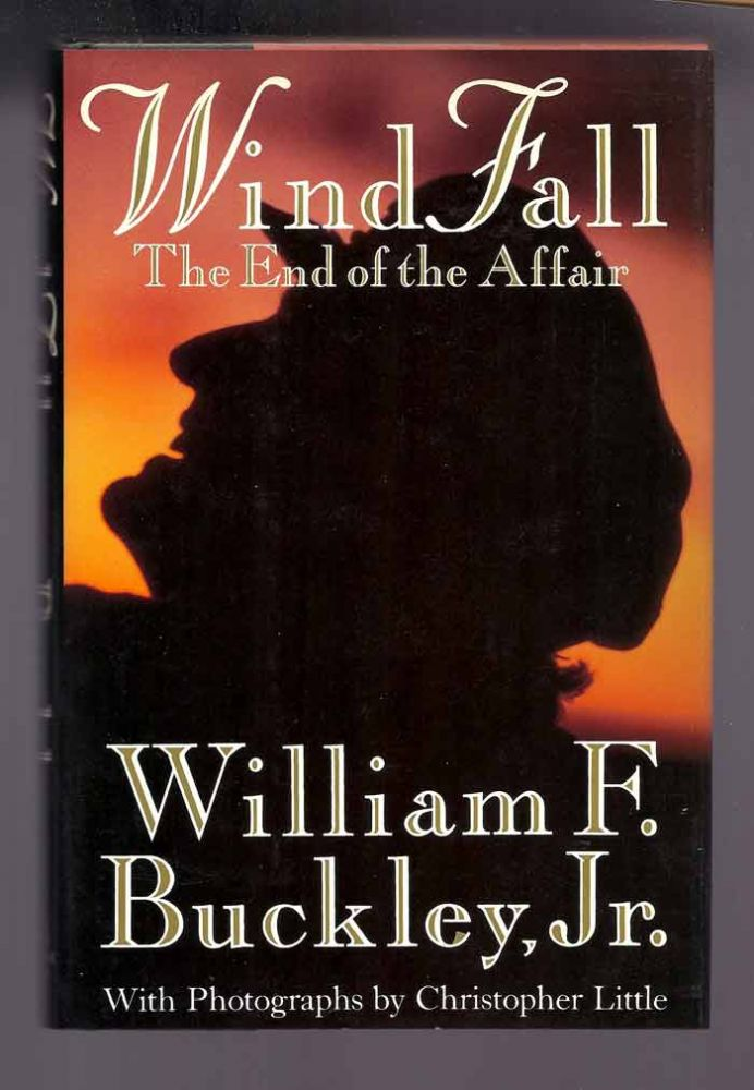WIND FALL - THE END OF THE AFFAIR. William F. Buckley.