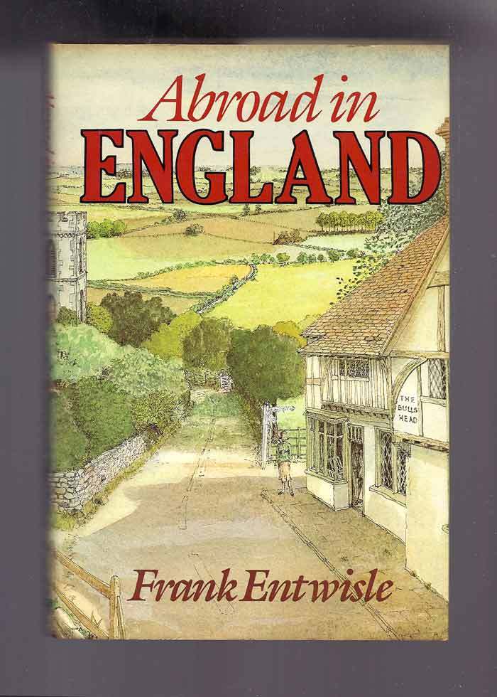 ABROAD IN ENGLAND. Illustrated by John Bigg. Frank Entwisle