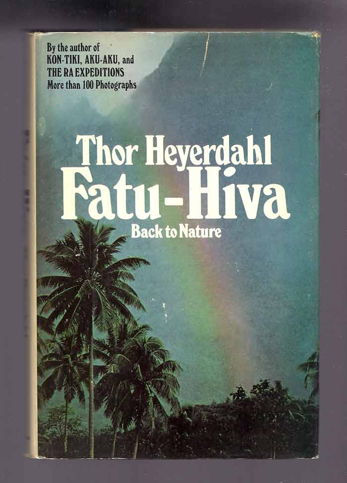 FATU-HIVE: Back to Nature. Thor Heyerdahl.