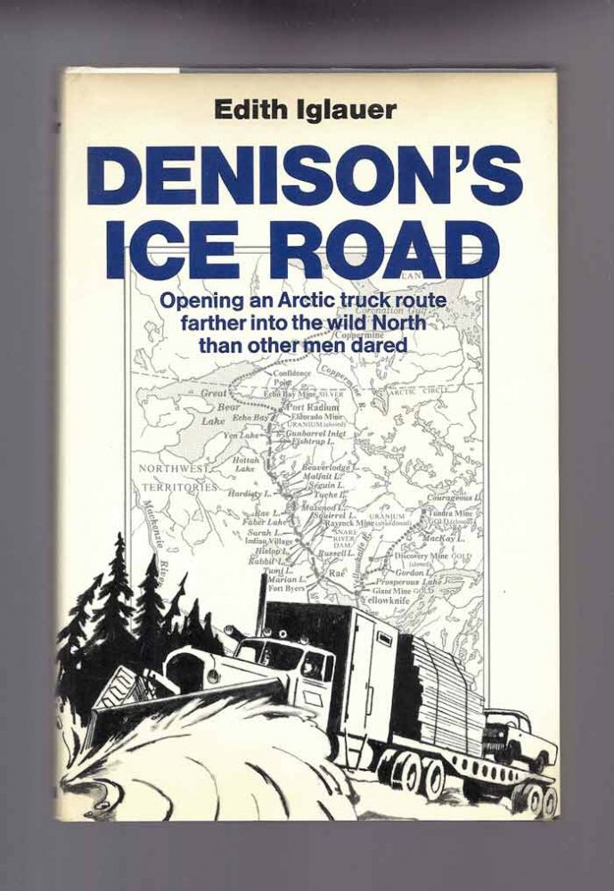 DENISON'S ICE ROAD. Edith Iglauer