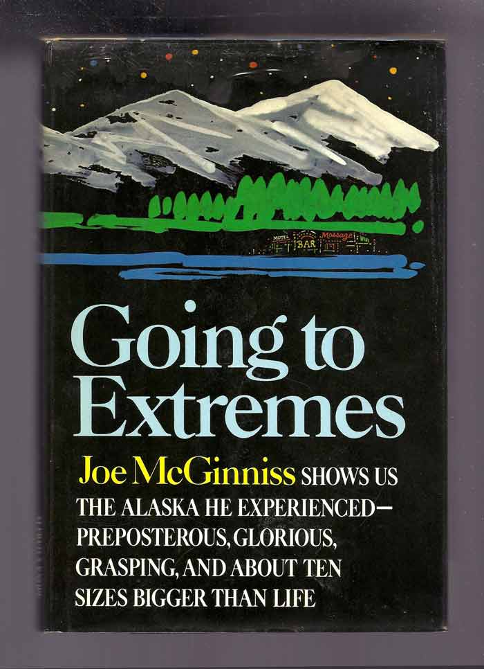 GOING TO EXTREMES. Joe McGinniss