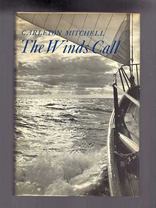 THE WINDS CALL CRUISES NEAR AND FAR. Carleton Mitchell