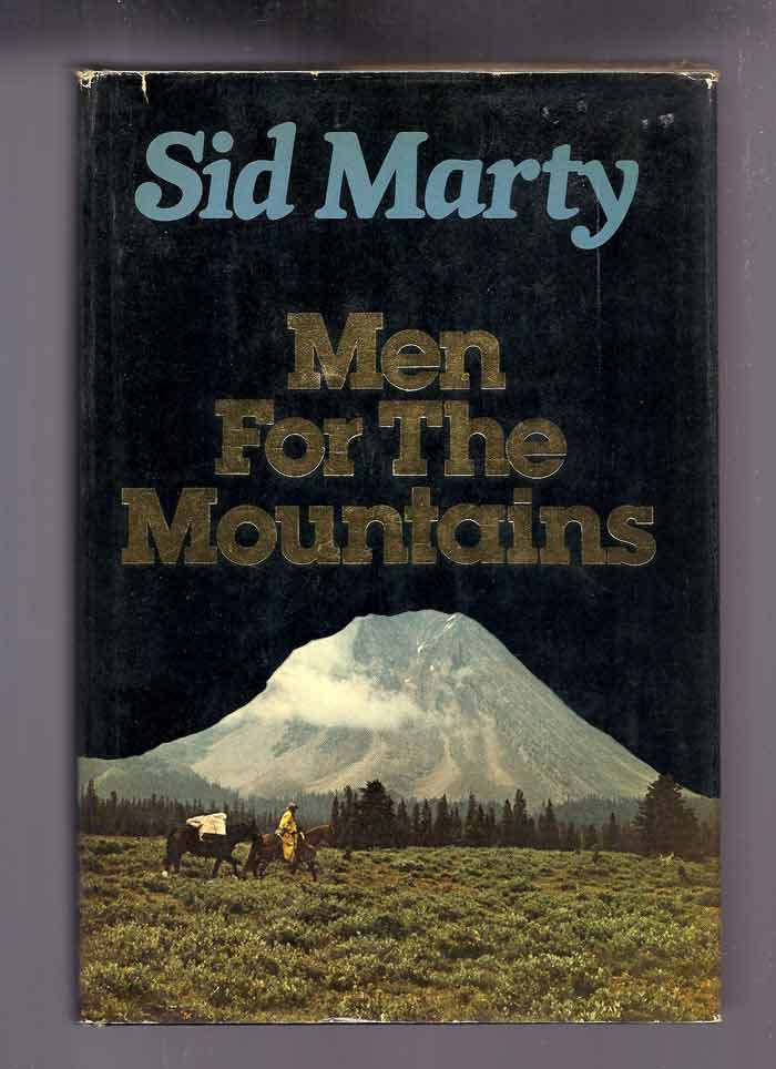 MEN OF THE MOUNTAINS. Sid Marty