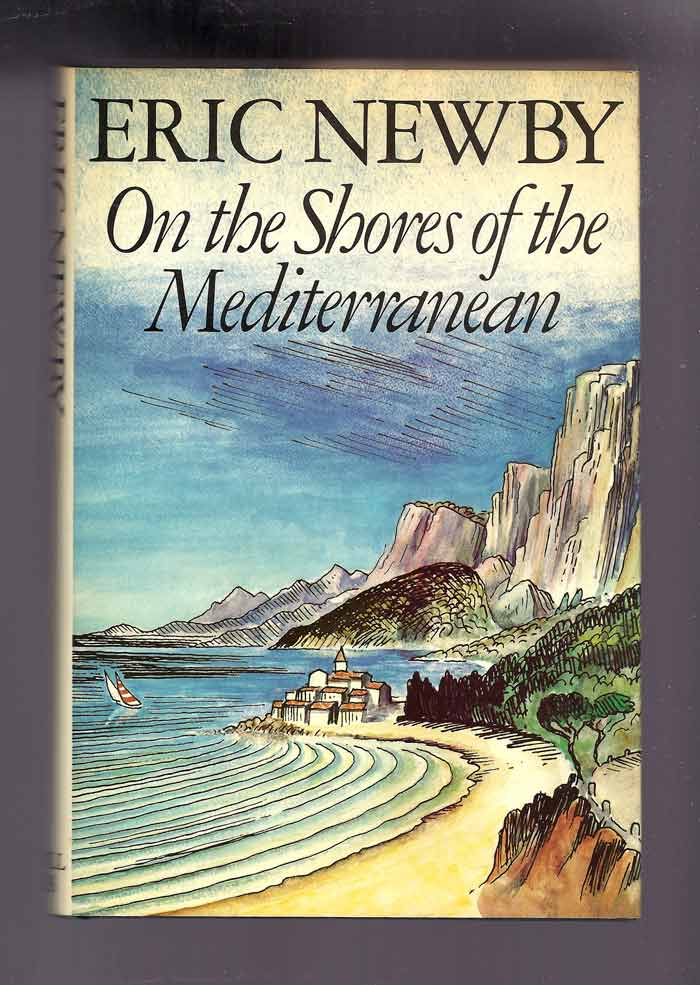 ON THE SHORES OF THE MEDITERRANEAN. Eric Newby