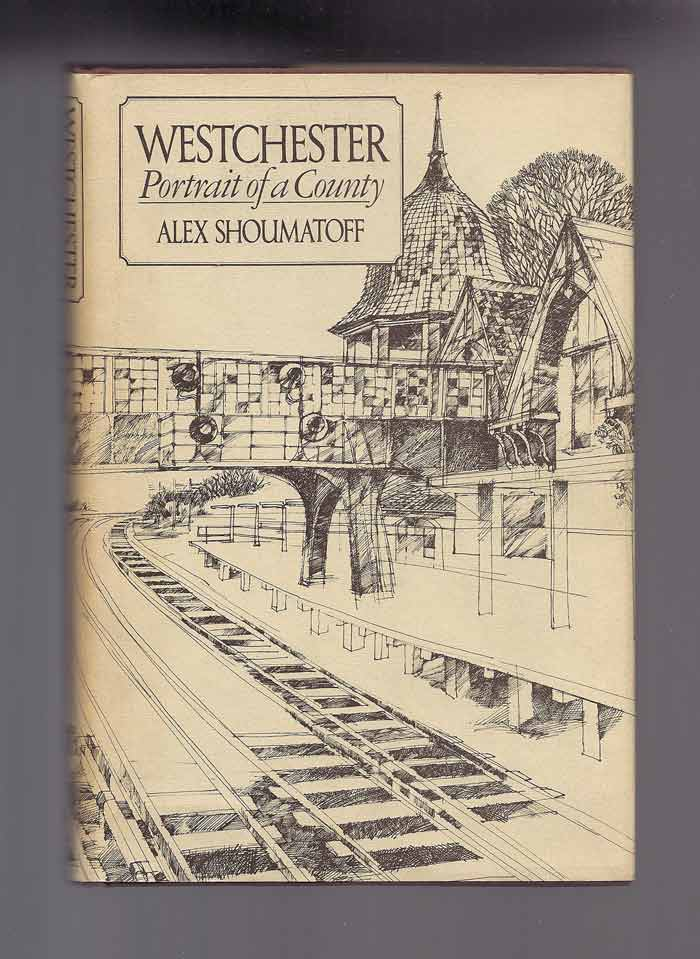 WESTCHESTER, PORTRAIT OF A COUNTY. Alex Shoumatoff