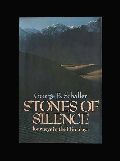 STONES OF SILENCE: Journeys in the Himalaya. George B. Schaller