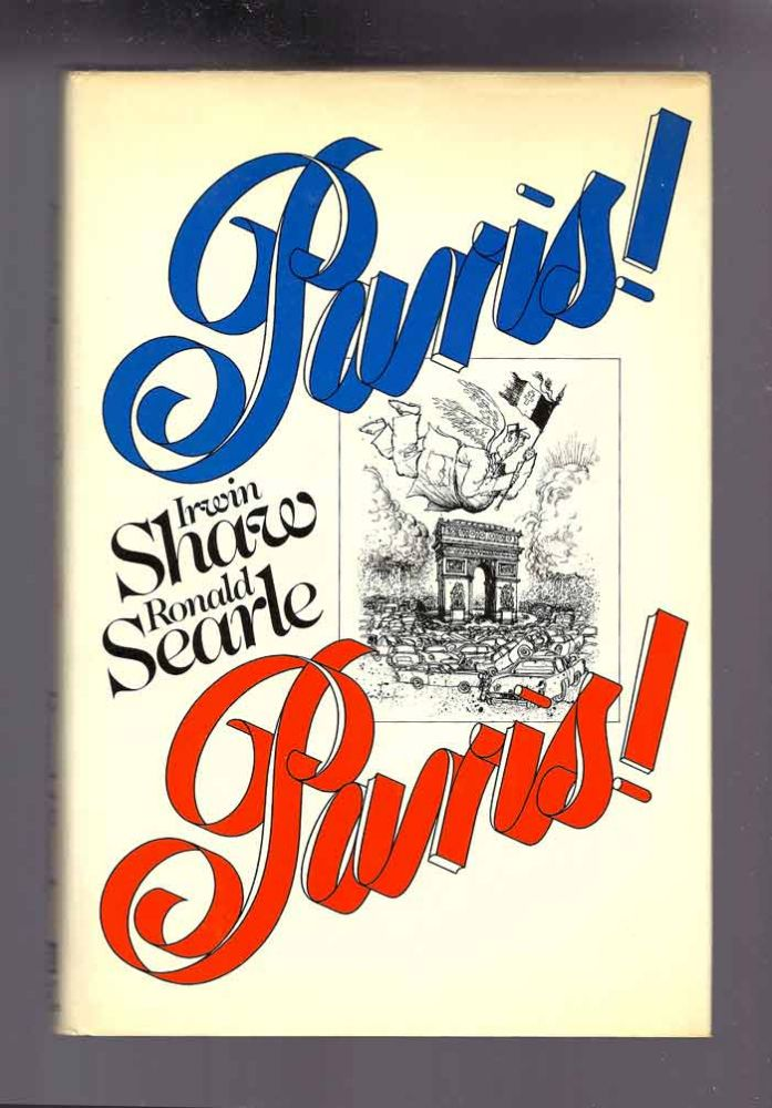 PARIS PARIS! Irwin Shaw, Ronald Searle