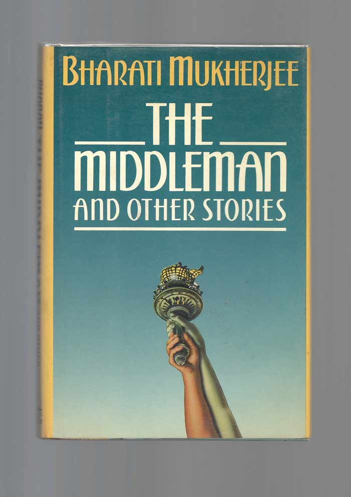 THE MIDDLEMAN AND OTHER STORIES. Bharati Mukherjee.