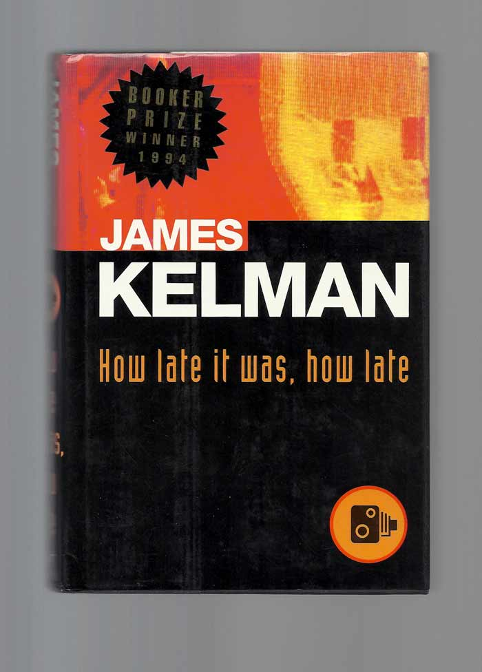 HOW LATE IT WAS, HOW LATE. James Kelman