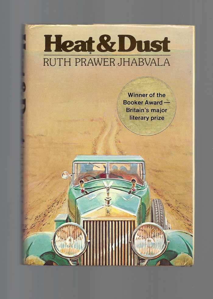 HEAT & DUST. Ruth Prawer Jhabvala