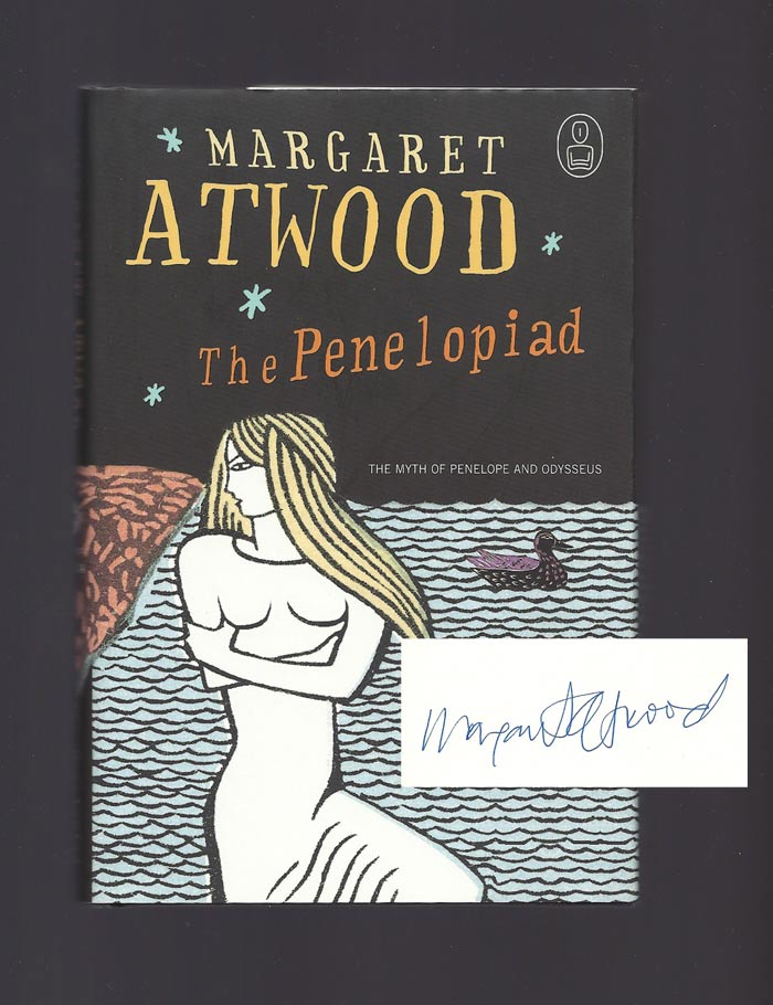 THE PENELOPIAD. Signed. Margaret Atwood.