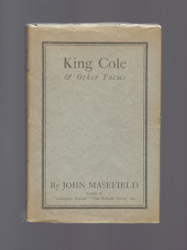 KING COLE & OTHER POEMS. John Masefield
