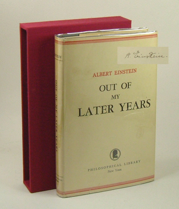 OUT OF MY LATER YEARS. Signed. Albert Einstein.