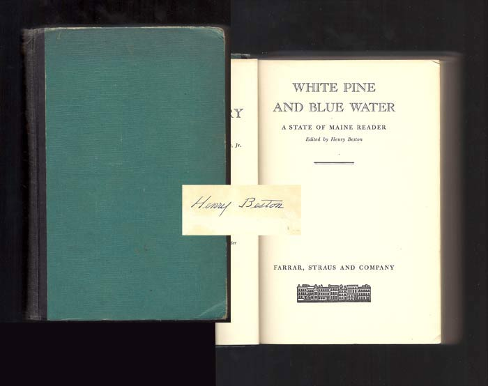 WHITE PINE AND BLUE WATER. A STATE OF MAINE READER. Signed. Henry Beston