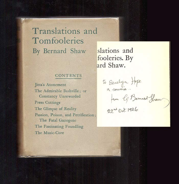 TRANSLATIONS AND TOMFOOLERIES. Inscribed. George Bernard Shaw.