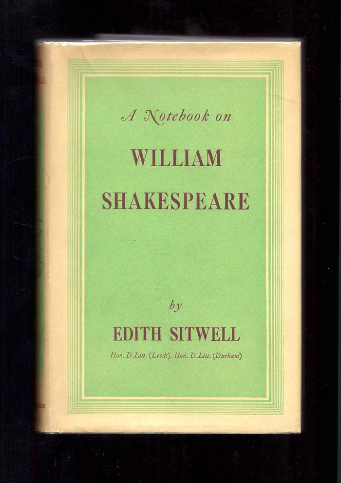A NOTEBOOK ON WILLIAM SHAKESPEARE. Edith Sitwell
