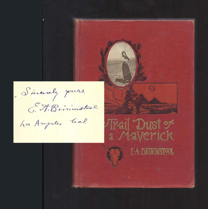 TRAIL DUST OF A MAVERICK. Signed. E. A. Brininstool