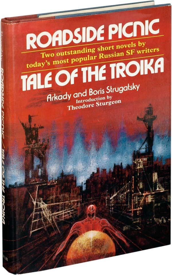 ROADSIDE PICNIC / TALE OF THE TROIKA. Arkady Strugatsky, Theodore Sturgeon Boris, authors,...