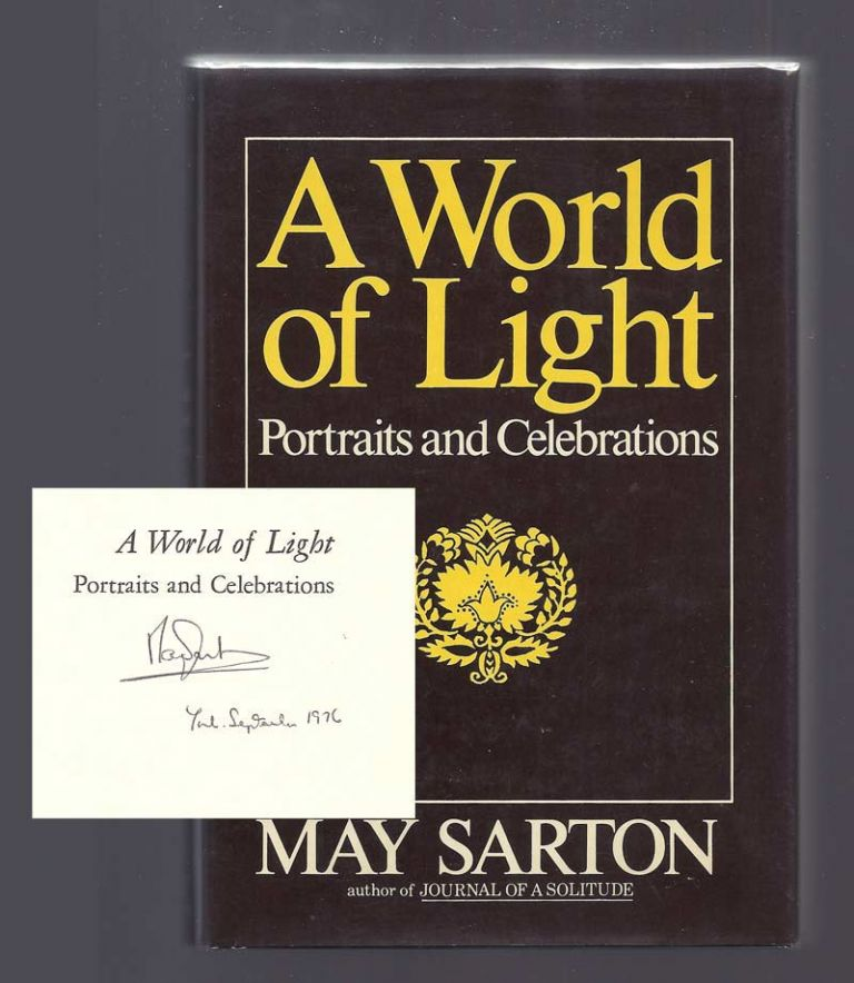 A WORLD OF LIGHT. PORTRAITS AND CELEBRATIONS. Signed. May Sarton.