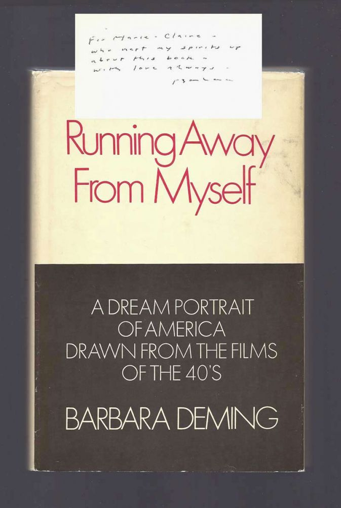 RUNNING AWAY FROM MYSELF. A Dream Portrait Of America Drawn From The Films Of The Forties....