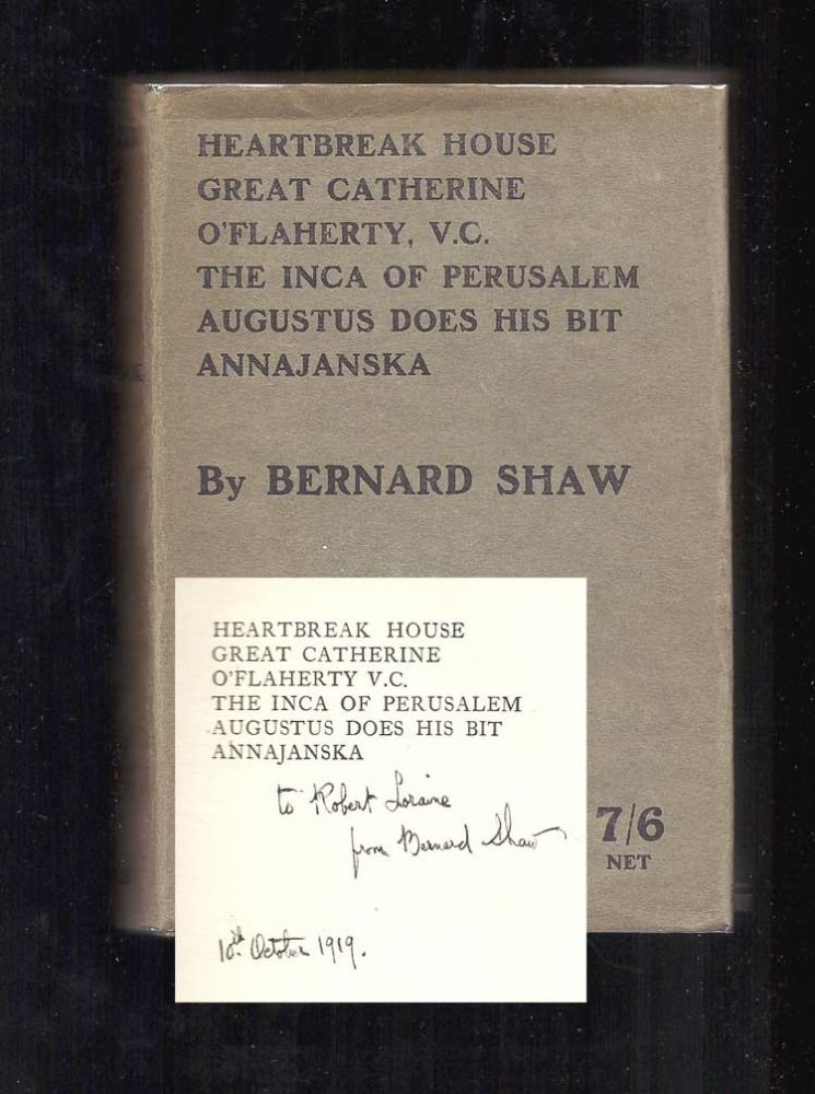 HEARTBREAK HOUSE. Great Catherine And Playlets Of The War. Inscribed. George Bernard Shaw
