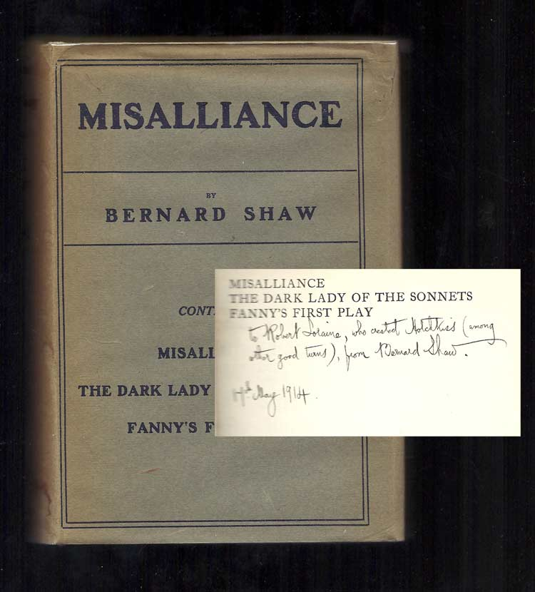 MISALLIANCE. The Dark Lady Of The Sonnets And Fanny's First Play. With a Treatise on Parents and Children. Inscribed. George Bernard Shaw.
